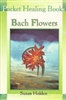 Pocket Healing Books:  Bach Flowers