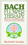 Bach Flower Therapy: Theory and Practice by Mechthild Scheffer