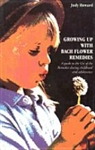 Growing Up with Bach Flower Remedies by Judy Howard