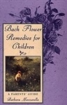 Pre-Read Bach Flower Remedies for Children:  A Parent's Guide by Barbara Mazzarella