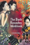Pre-Read The Bach Flower Remedies Workbook: A study course in the Bach Flower Remedies by Stefan Ball