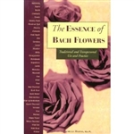 The Essence of Bach Flowers- Traditional and Transpersonal Use and Practice