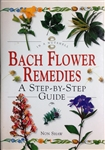 Bach Flower Remedies a Step by Step Guide by Non Shaw