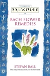 Pre-Read Principles of Bach Flower Remedies by Stefan Ball