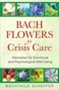 Bach Flower Remedies for Crisis Care