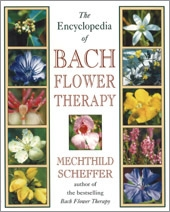 The Encyclopedia of Bach Flower Therapy