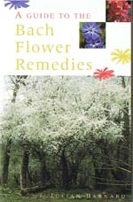 A Guide to the Bach Flower Remedies