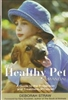 The Healthy Pet Manual:  A Guide to the Prevention and Treatment of Cancer by Deborah Straw