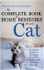 The Complete Book of Home Remedies for Your Cat: A Concise Guide for Keeping Your Pet Healthy and Happy - For Life  By: Deborah Mitchell
