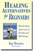 Healing Alternatives for Beginners