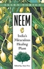 Neem India's Miraculous Healing Plant
