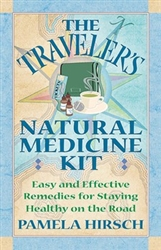The Traveler's Natural Medicine Kit By: Pamela Hirsch