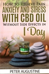 CBD Hemp Oil 101: The Essential Beginner's Guide to CBD & Hemp Oil to Improve Health, Reduce Pain an Anxiety, Cure Illness By: Tommy Rosenthal