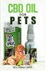 CBD Oil for Pets By: Eric Hilton (MD)