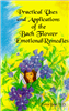 Practical Uses and Applications of the Bach Flower Emotional Remedies