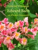 Pre-Read, Collected Writings of Edward Bach on Flower Essences