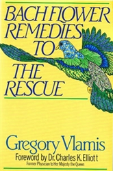 Bach Flower Remedies to the Rescue by Gregory Vlamis