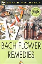 Teach Yourself Bach Flower Remedies