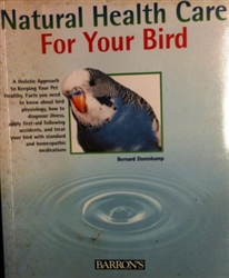 Natural Health Care for your Bird by Bernard Dorenkamp