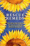 Rescue Remedy- The Healing Power Of Bach Flower Rescue Remedy by Gregory Vlamis