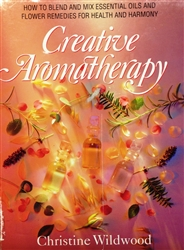 Creative Aromatherapy by Christine Wildwood