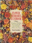 Pre-Read: Flower Remedies Handbook: Emotional Healing & Growth With Bach & Other Flower Essences By: Donna Cunningham