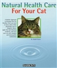 Natural Health Care for Your Cat: Quick Self-help Using Homeopathy and Bach Flowers By: Rudolf Deiser